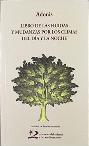 Libro de las huidas y mudanzas por los climas del día y la noche (Poesía del Oriente y del Mediterráneo)